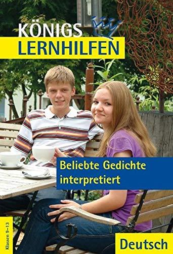 9783804415393: Königs Lernhilfen: Beliebte Gedichte interpretiert (mit Texten). 9.-13. Klasse: Deutsch. Klassen 9-13