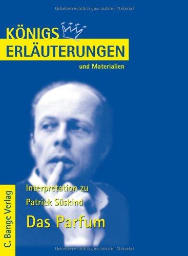 9783804417168: Das Parfum (Parfüm). Königs Erläuterungen und Materialien, Bd. 386.