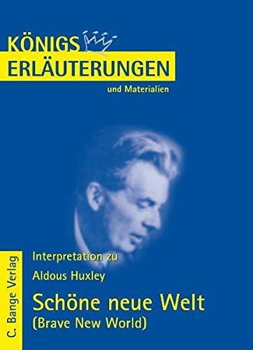 Königs Erläuterungen und Materialien: Interpretation zu Huxley.: Huxley, Aldous, Poppe,