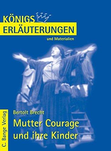 Mutter Courage und ihre Kinder. Erläuterungen und: Bertolt Brecht