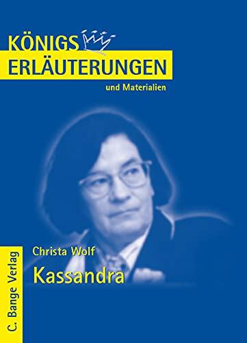 9783804417663: Kassandra. Erläuterungen und Materialien: Textanalyse und Interpretation mit ausführlicher Inhaltsangabe