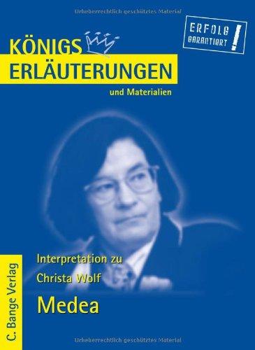 Königs Erläuterungen und Materialien, Bd.415, Medea: Wolf, Christa