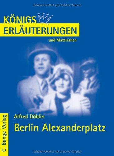 Königs Erläuterungen und Materialien, Bd.393, Berlin Alexanderplatz: Döblin, Alfred: