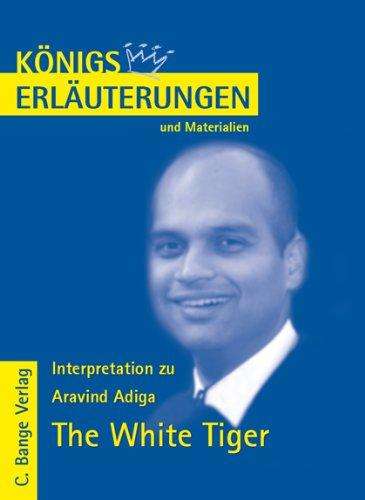 9783804418912: Interpretation zu Adiga. The White Tiger: Lektüre- und Interpretationshilfe in deutscher Sprache. Textbezug: englischer Originaltext