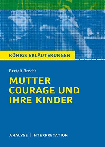 Mutter Courage und ihre Kinder. Textanalyse und: Bertolt Brecht
