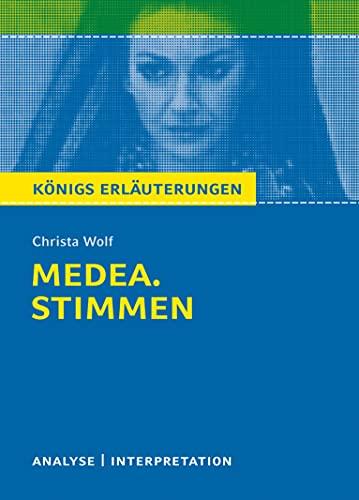 9783804419360: Textanalyse und Interpretation zu Christa Wolf. Medea: Alle erforderlichen Infos fur Abitur, Matura, Klausur und Referat plus Prufungsaufgaben mit Losungen
