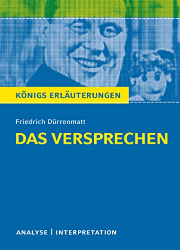 9783804419537: Das Versprechen von Dürrenmatt. Textanalyse und Interpretation mit ausführlicher Inhaltsangabe und Abituraufgaben mit Lösungen (Königs Erläuterungen)