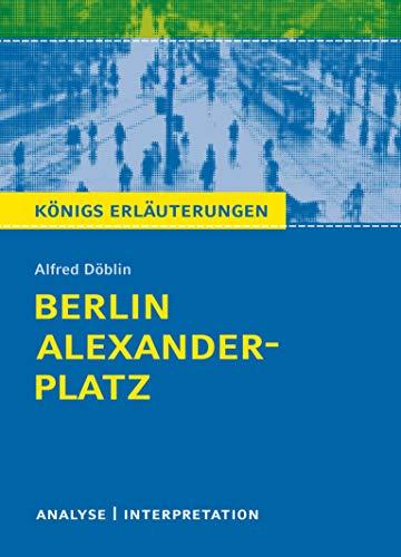 Berlin Alexanderplatz von Alfred Döblin: Textanalyse und: Alfred Döblin