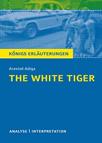 The White Tiger von Aravind Adiga: Textanalyse: Aravind Adiga