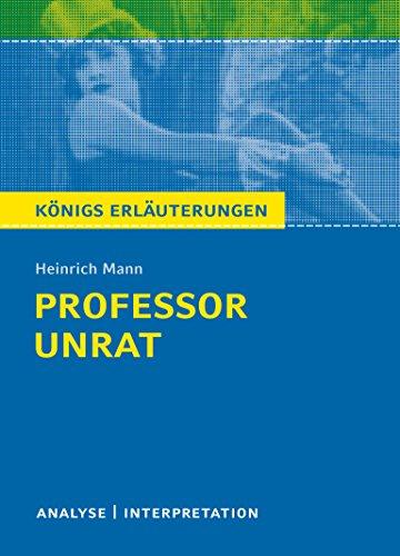 9783804420151: Professor Unrat von Heinrich Mann- K�nigs Erl�uterungen: Textanalyse und Interpretation mit ausf�hrlicher Inhaltsangabe und Abituraufgaben mit L�sungen