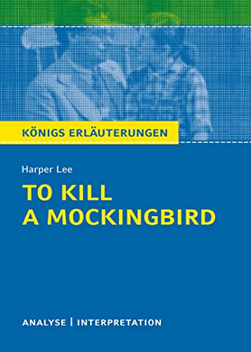 To Kill a Mockingbird. Königs Erläuterungen: Textanalyse: Harper Lee