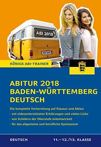 9783804432277: Abitur Baden-Württemberg 2018 Deutsch: Die komplette Vorbereitung auf Klausur und Abitur