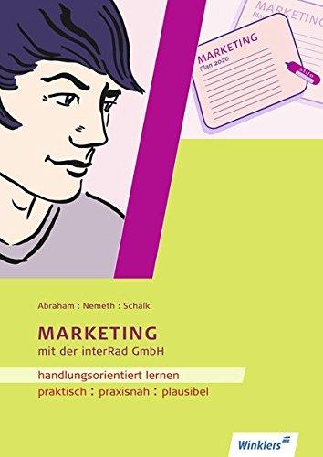 9783804532229: Handlungsorientiert lernen mit der interRad GmbH. Marketing: Arbeitsheft