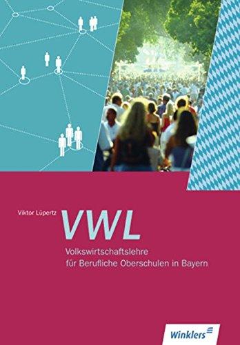 9783804533103: Volkswirtschaftslehre. Schülerbuch. Berufliche Oberschulen. Bayern