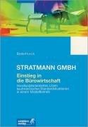 Stratmann GmbH. Einstieg in die Bürowirtschaft: Handlungsorientiertes: Claus-Peter Bode