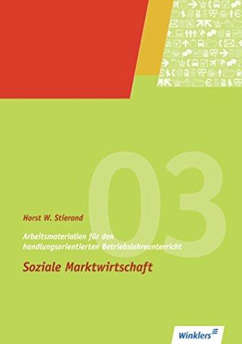 9783804540248: Arbeitsmaterialien für den handlungsorientierten Betriebslehreunterricht: Soziale Marktwirtschaft: Arbeitsheft, 7., überarbeitete und erweitere Auflage, 2010