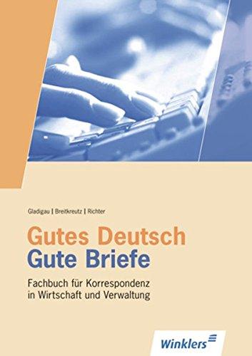 9783804547742: Gutes Deutsch - Gute Briefe. Schülerbuch: Fachbuch für Korrespondenz in Wirtschaft und Verwaltung