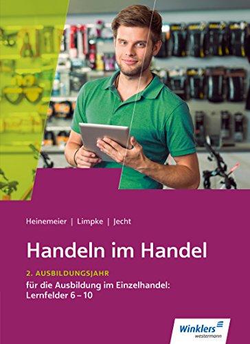 Handeln im Handel. 2. Ausbildungsjahr im Einzelhandel. Schülerband: Lernfelder 6 bis 10 (Hardback):...