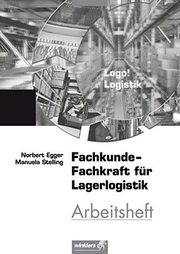 Logo! Logistik. Arbeitsheft: Fachkunde - Fachkraft für: Norbert Egger