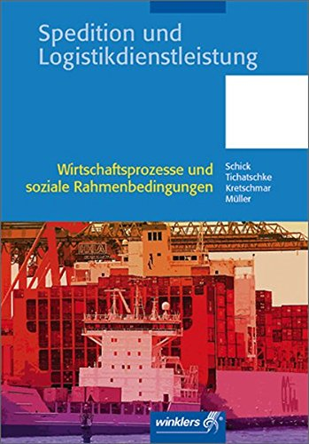 9783804550360: Spedition und Logistikdienstleistung. Wirtschaftsprozesse und soziale Rahmenbedingungen