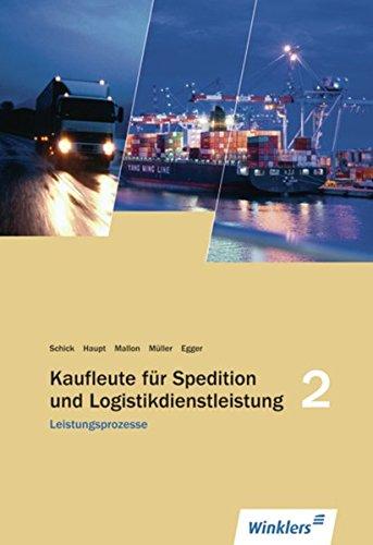 Spedition und Logistikdienstleistung: Leistungsprozesse: Schülerbuch, 3., überarbeitete: Schick, Uwe, Haupt,
