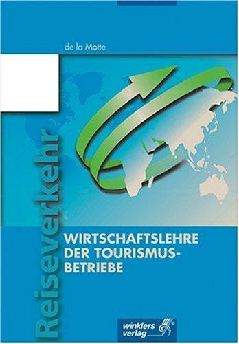 9783804550513: Wirtschaftslehre der Tourismusbetriebe.