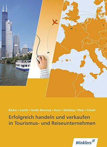 9783804550537: Wirtschaften und erfolgreich verkaufen im Tourismu
