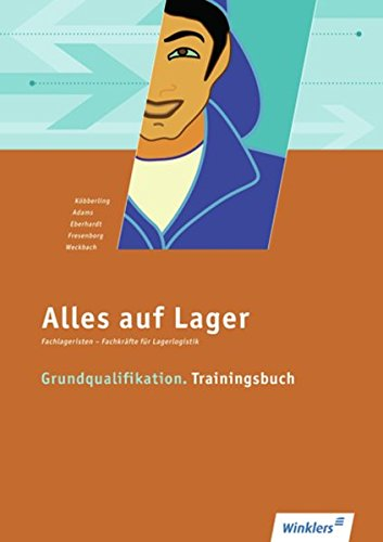 9783804550810: Alles auf Lager: Fachlageristen - Fachkräfte für Lagerlogistik. Grundqualifikation. Trainingsbuch: Schülerbuch