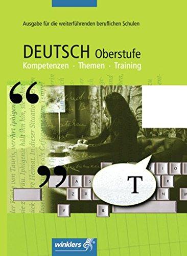 9783804552500: Deutsch Oberstufe Kompetenzen. Schülerband: Themen - Training