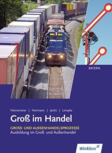 9783804555747: Groß im Handel 2. Schülerbuch. Bayern: Groß- und Außenhandelsprozesse - Lernfelder 2, 3, 6, 9, 10 und 12