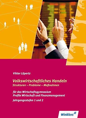 9783804560802: Volkswirtschaftliches Handeln: Strukturen - Probleme - Maßnahmen