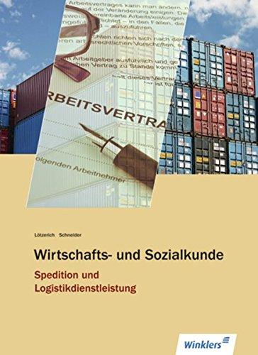9783804564084: Wirtschafts- und Sozialkunde Spedition und Logistikdienstleistung. Sch�lerbuch