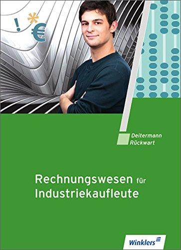 9783804564589: Rechnungswesen für Industriekaufleute: Finanzbuchhaltung. Betriebswirtschaftliche Auswertungen. Kosten- und Leistungsrechnung. Wirtschaftsrechnen. Grund- und Fachstufe