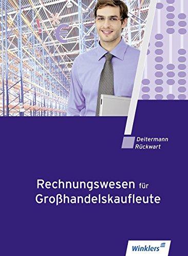 9783804564640: Rechnungswesen für Großhandelskaufleute: Schülerbuch, 8., überarbeitete Auflage, 2011
