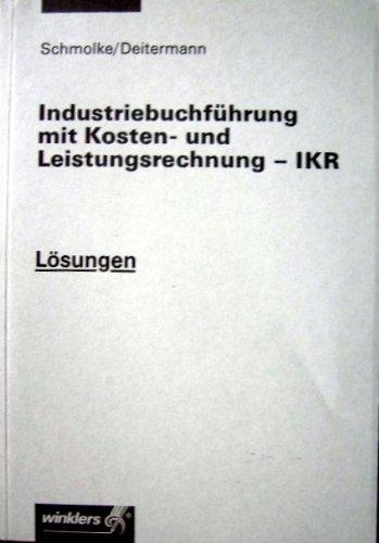 9783804566224: Industriebuchführung mit Kosten- und Leistungsrechnung - IKR Lösungen