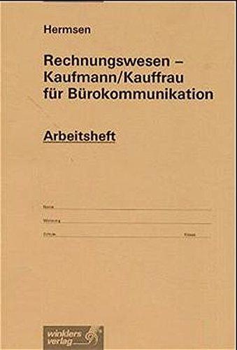 Rechnungswesen - Kaufmann, Kauffrau für Bürokommunikation: Arbeitsheft - Hermsen
