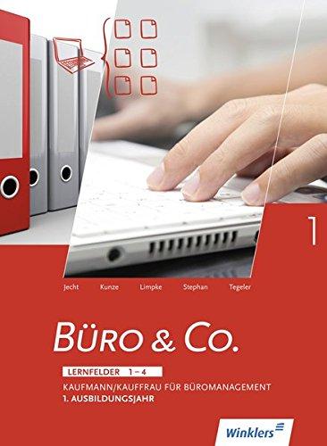 Buro & Co. nach Lernfeldern. 1. Ausbildungsjahr. Schulerbuch: Kaufmann/Kauffrau fur ...