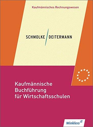 9783804569300: Kaufm�nnische Buchf�hrung f�r Wirtschaftsschulen. Sch�lerbuch: Einf�hrung in die Finanzbuchhaltung