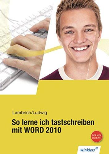 9783804572423: So lerne ich tastschreiben mit WORD 2010. Schülerbuch