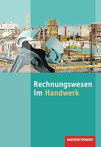 9783804595538: Rechnungswesen im Handwerk: Sch�lerbuch