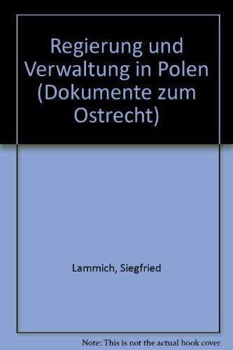 9783804684966: Regierung und Verwaltung in Polen (Dokumente zum Ostrecht)