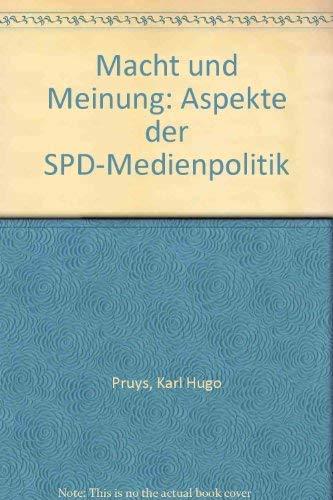 Macht und Meinung : Aspekte d. SPD-Medienpolitik. Karl H. Pruys , Volker Schulze: Pruys, Karl Hugo: