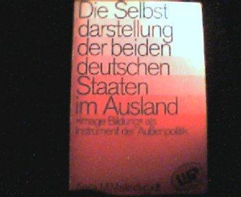 """Die Selbstdarstellung der beiden deutschen Staaten im Ausland: """"Image-Bildung"""" als Instrument der Aussenpolitik (Bibliothek Wissenschaft und Politik) (German Edition) (9783804685697) by Anita M Mallinckrodt"""