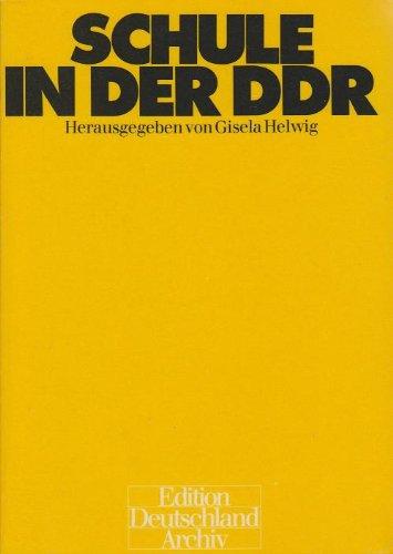 Schule in der DDR. Beiträge von Arnim: Helwig, Gisela. (Hrsg).