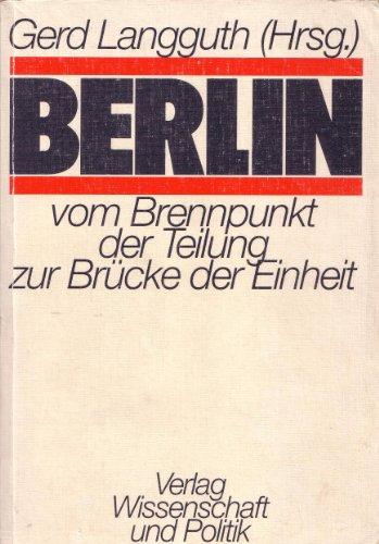 9783804687554: Berlin: Vom Brennpunkt der Teilung zur Br�cke der Einheit