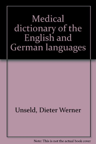 Medical Dictionary of the English and German Languages = Medizinisches Wörterbuch der ...