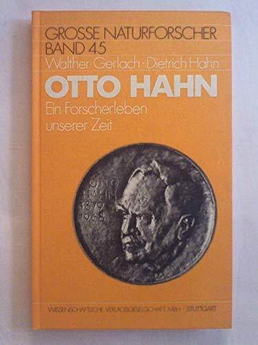 9783804707573: Otto Hahn. Ein Forscherleben unserer Zeit. 1879-1968
