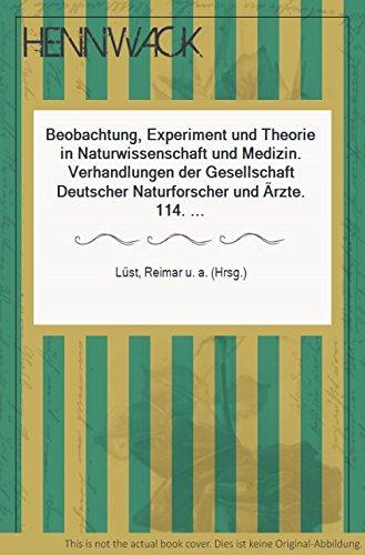 Beobachtung, Experiment und Theorie in Naturwissenschaft und: Lüst, Reimar /