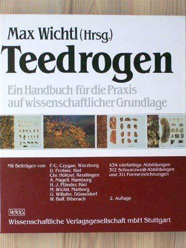 9783804710092: Teedrogen: Ein Handbuch für die Praxis auf wissenschaftlicher Grundlage