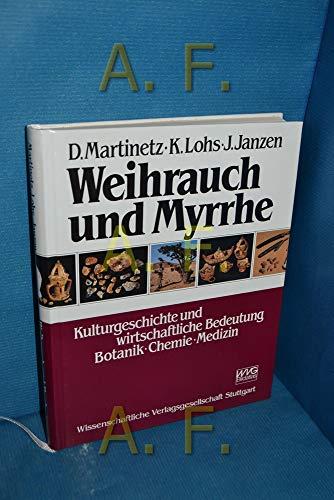 9783804710191: Weihrauch und Myrrhe. Kulturgeschichte und wirtschaftliche Bedeutung: Botanik, Chemie, Medizin